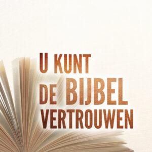 U kunt de Bijbel vertrouwen
